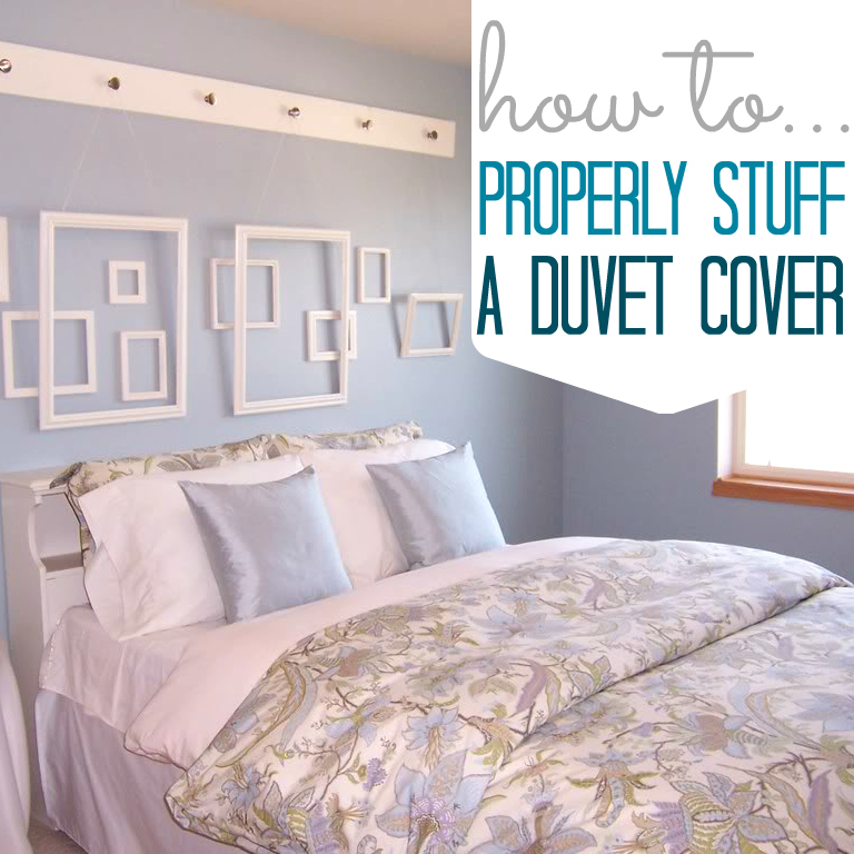 How to properly stuff a duvet cover - a step by step guide with pictures!