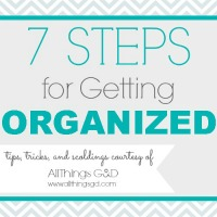 7 Steps for Getting Organized.  Are YOU breaking the #1 rule? | www.allthingsgd.com