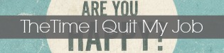 The Time I Quit My Job | www.allthingsgd.com
