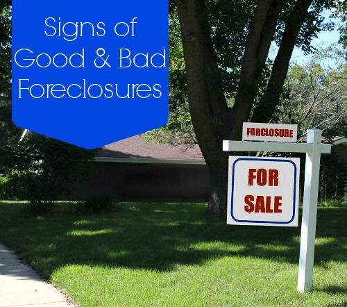 Signs of good and bad foreclosures by All Things G&D for Homes.com